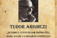 Tudor Arghezi - Autorul cuvintelor potrivite